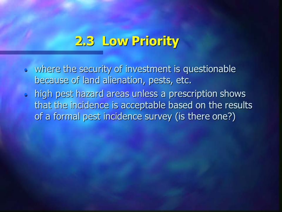 2.2 Medium Priority  Stand tending to increase the merchantable volume and/or value of long term timber supply.