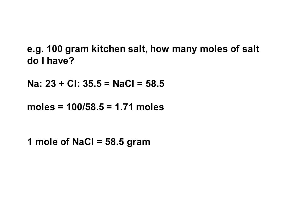 e.g. 100 gram kitchen salt, how many moles of salt do I have.