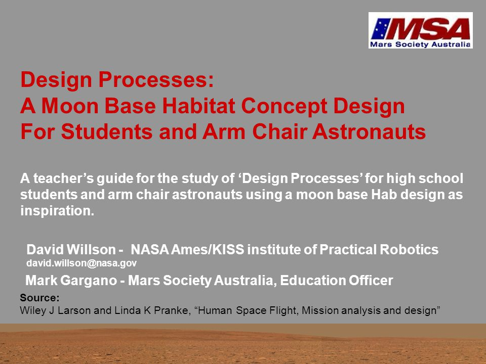 Design Processes: A Moon Base Habitat Concept Design For Students and Arm Chair Astronauts A teacher's guide for the study of 'Design Processes' for high school students and arm chair astronauts using a moon base Hab design as inspiration.