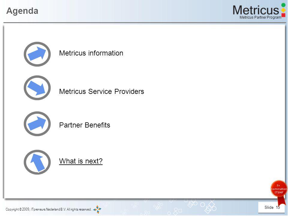Slide 15 Copyright © 2009, ITpreneurs Nederland B.V.