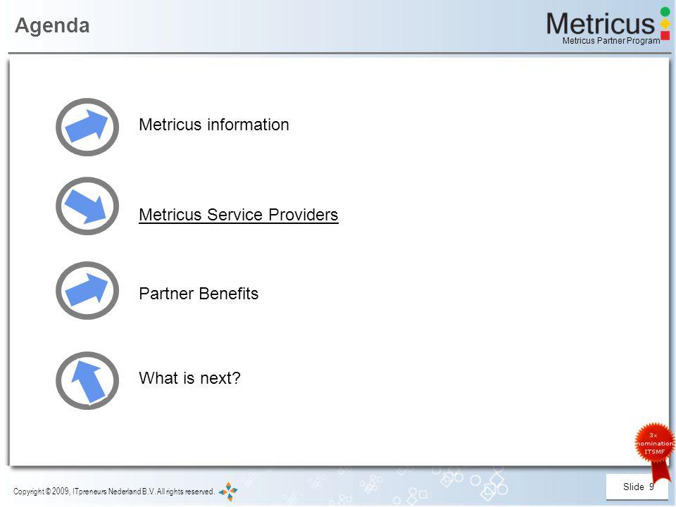 Slide 9 Copyright © 2009, ITpreneurs Nederland B.V.