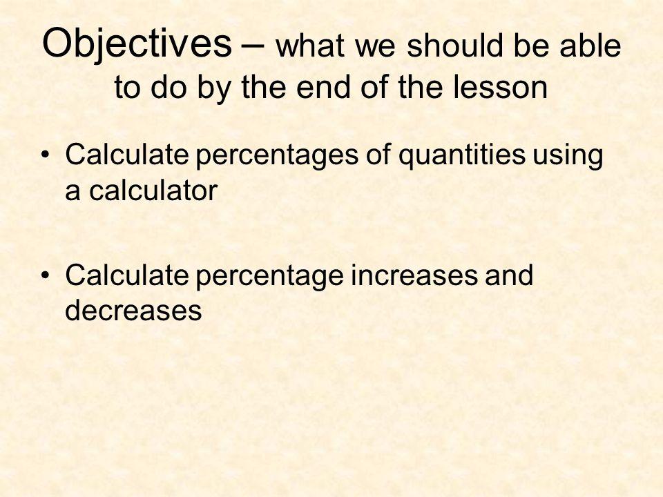 Percentage target board 2M3.2 IncreaseDecrease £7083 cm 350 g1 kg £12.50650 m by 11%17%120%38%16.5% Calculation:350 x 1.17
