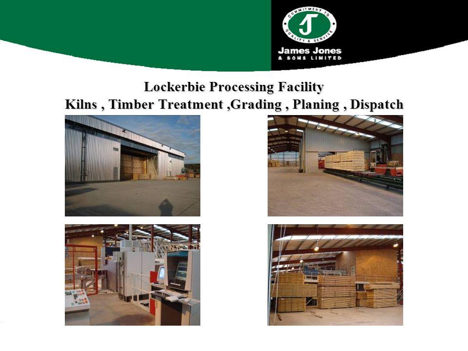 Lockerbie Processing Facility Kilns, Timber Treatment,Grading, Planing, Dispatch