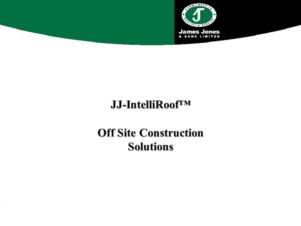 JJ-IntelliRoof™ Off Site Construction Solutions