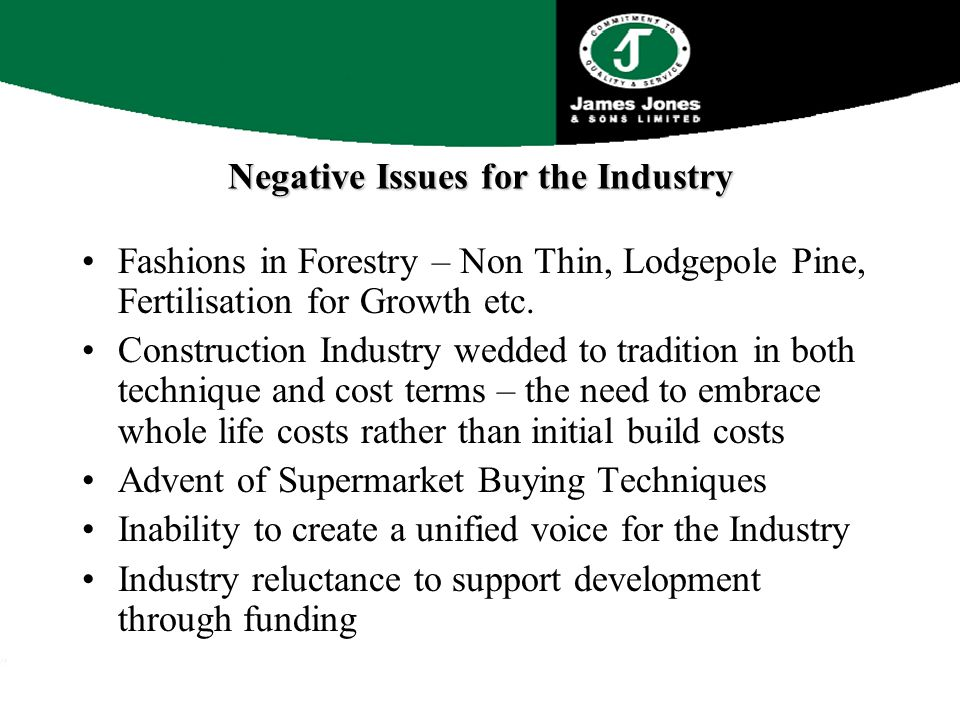 Negative Issues for the Industry Fashions in Forestry – Non Thin, Lodgepole Pine, Fertilisation for Growth etc.