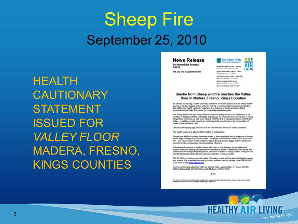 Sheep Fire 6 September 25, 2010 HEALTH CAUTIONARY STATEMENT ISSUED FOR VALLEY FLOOR MADERA, FRESNO, KINGS COUNTIES