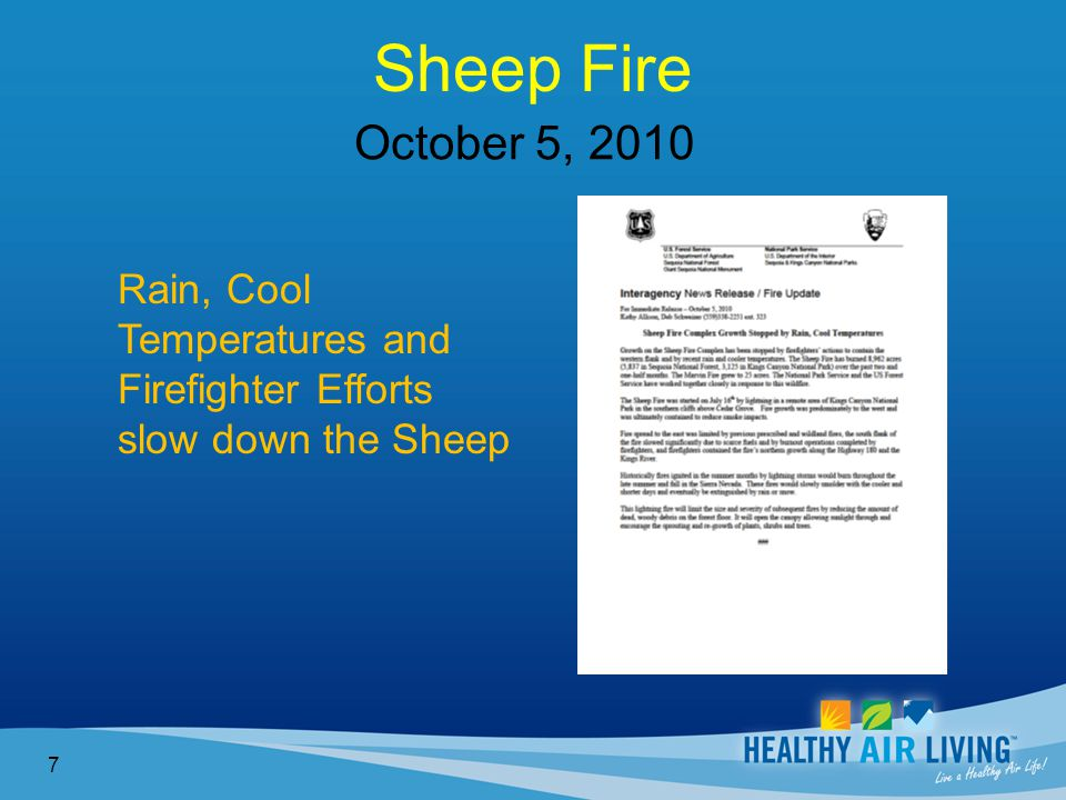 Sheep Fire 7 October 5, 2010 Rain, Cool Temperatures and Firefighter Efforts slow down the Sheep