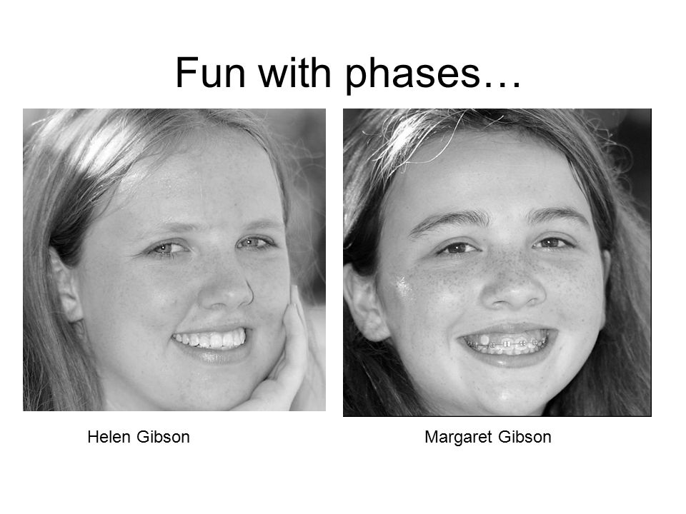Fun with phases… Helen GibsonMargaret Gibson