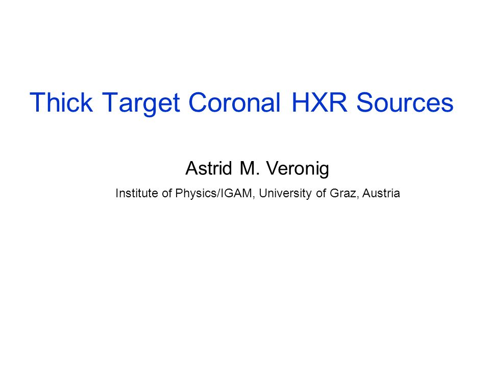 Thick Target Coronal HXR Sources Astrid M.