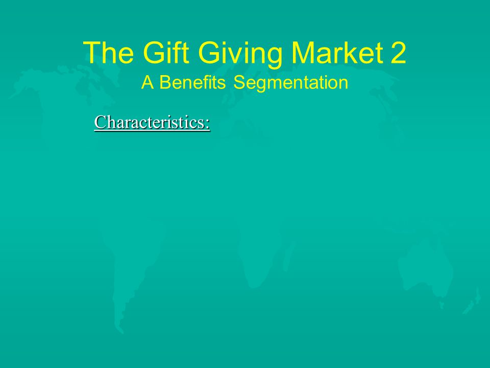 The Gift Giving Market 2 A Benefits Segmentation Characteristics: