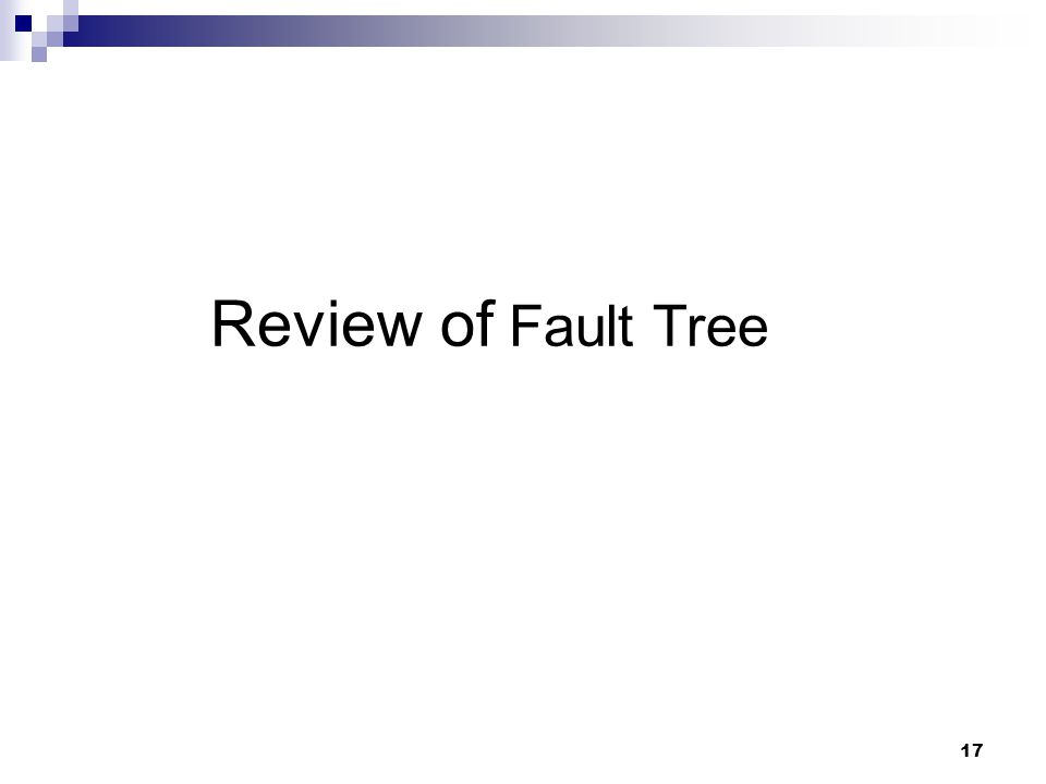 17 Review of Fault Tree