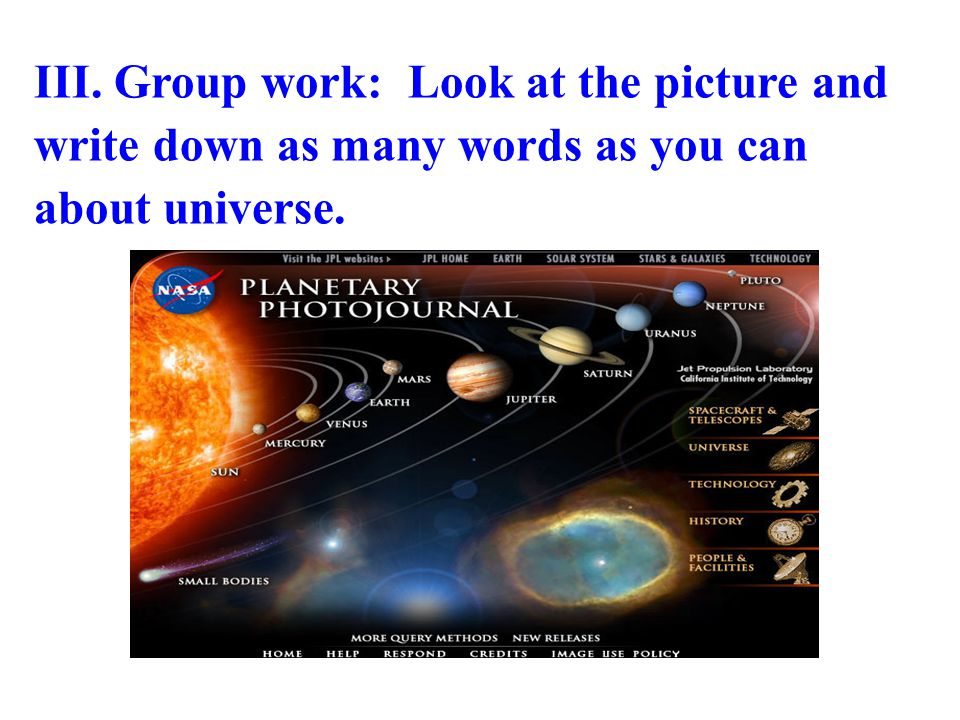 III. Group work: Look at the picture and write down as many words as you can about universe.