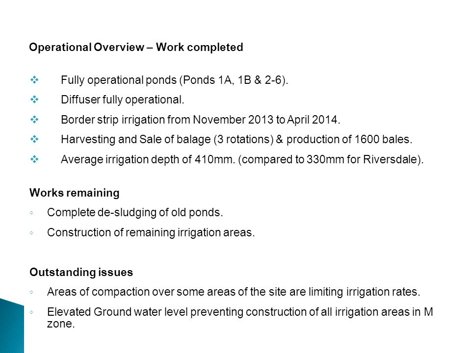 Operational Overview – Work completed  Fully operational ponds (Ponds 1A, 1B & 2-6).
