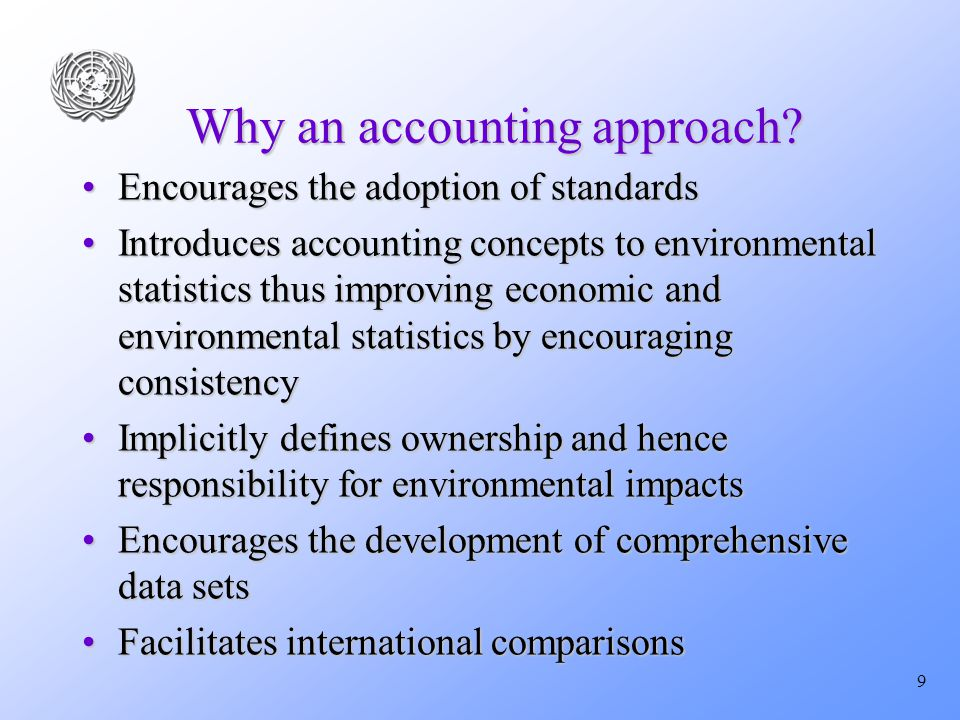 9 Why an accounting approach.