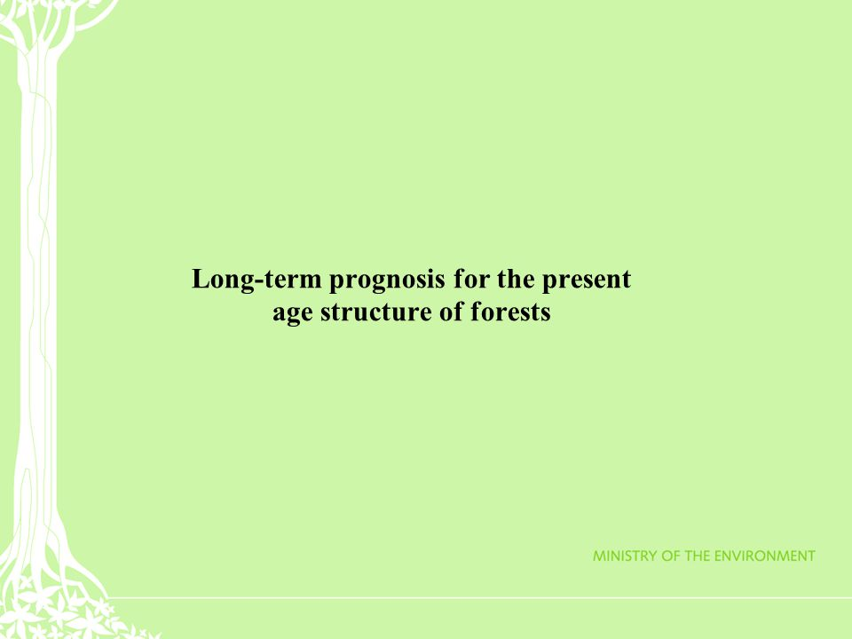 Long-term prognosis for the present age structure of forests