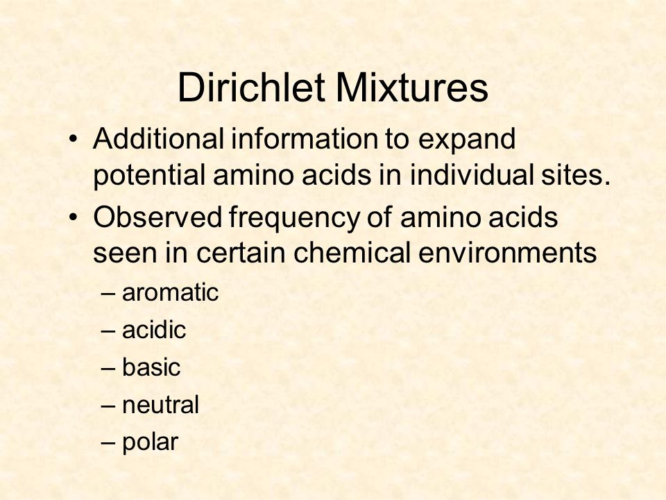 Dirichlet Mixtures Additional information to expand potential amino acids in individual sites.