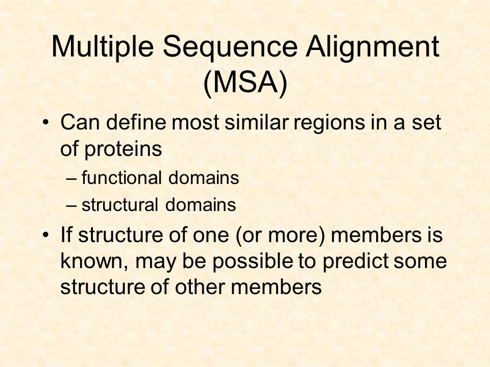 Progressive MSA Do pair-wise alignment Develop an evolutionary tree Most closely related sequences are then aligned, then more distant are added.