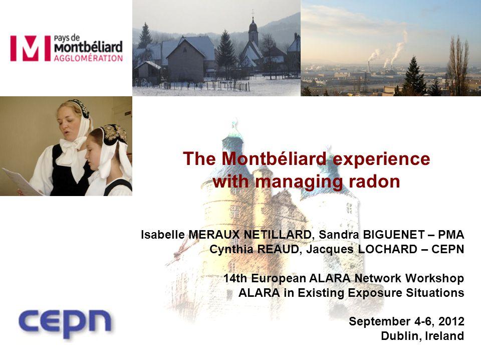Isabelle MERAUX NETILLARD, Sandra BIGUENET – PMA Cynthia REAUD, Jacques LOCHARD – CEPN 14th European ALARA Network Workshop ALARA in Existing Exposure