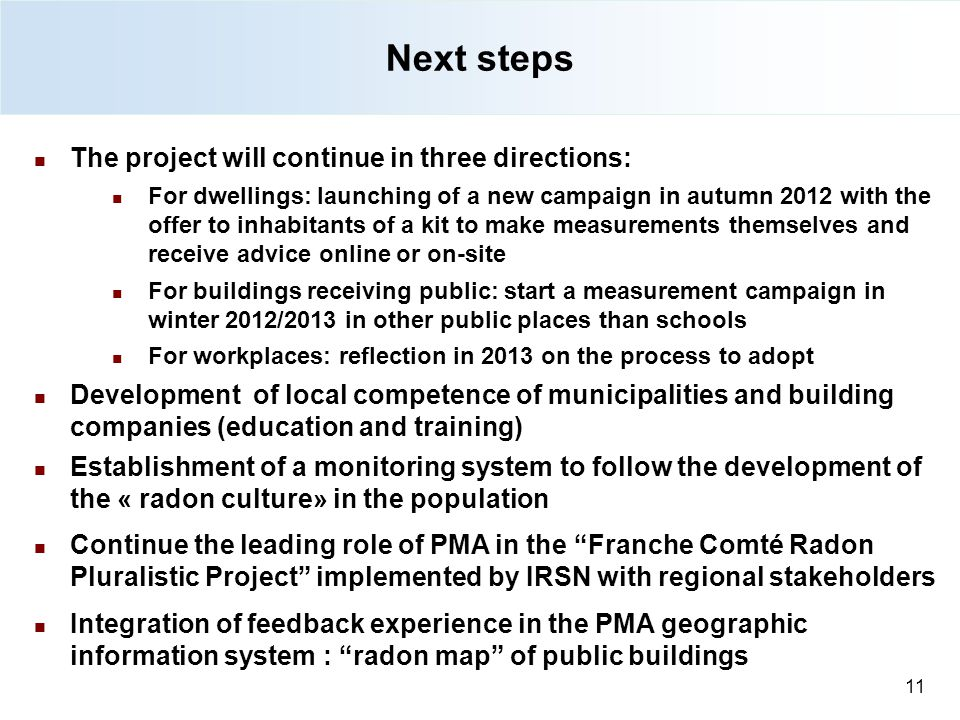 Next steps 11 The project will continue in three directions: For dwellings: launching of a new campaign in autumn 2012 with the offer to inhabitants o