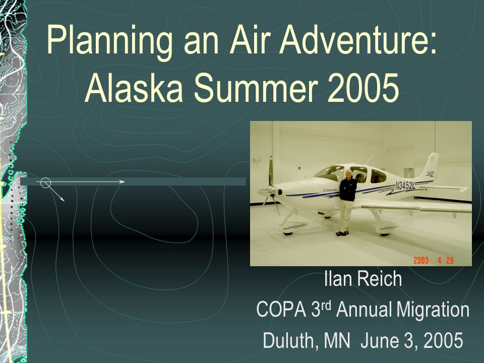 Factors to Consider in Planning a Long Distance Trip The Big Picture: Time of year: weather, weather, weather Alone or with one or more buddy planes.