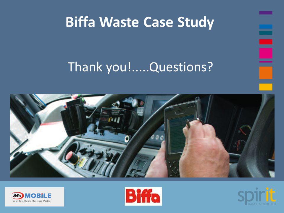 Biffa Waste Case Study Thank you!.....Questions?