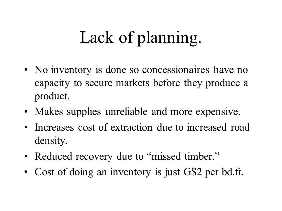 Lack of planning.