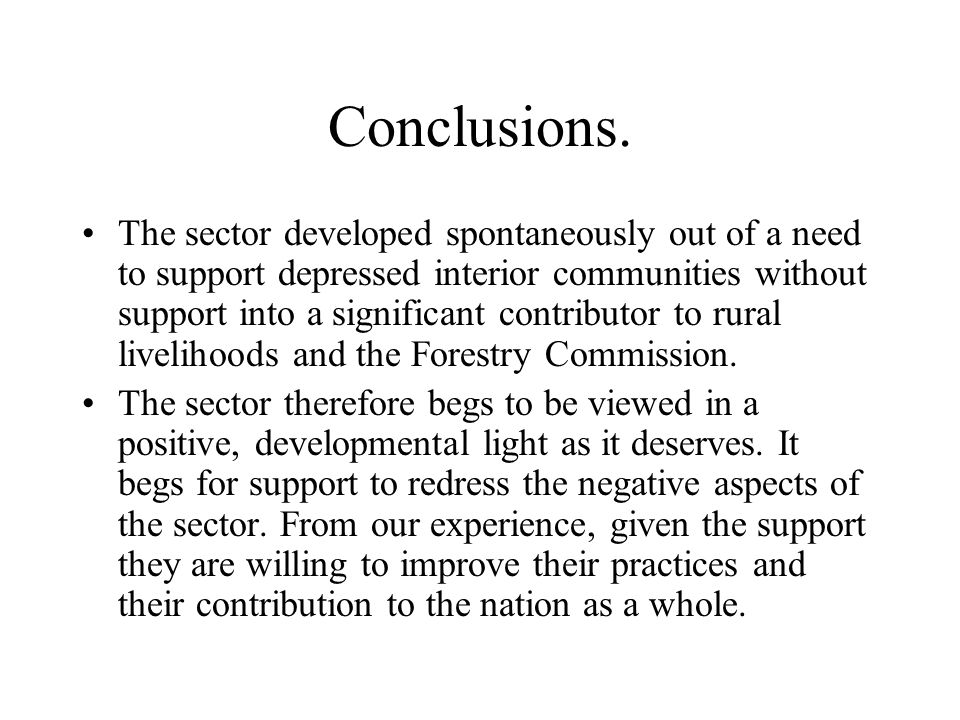 Conclusions. The sector developed spontaneously out of a need to support depressed interior communities without support into a significant contributor