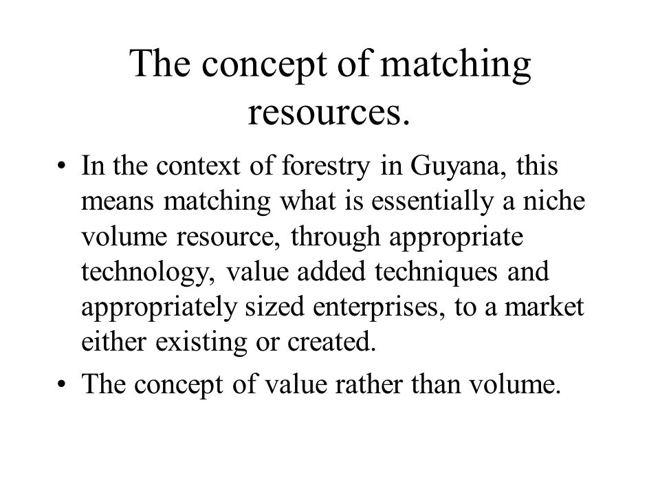 The concept of matching resources.