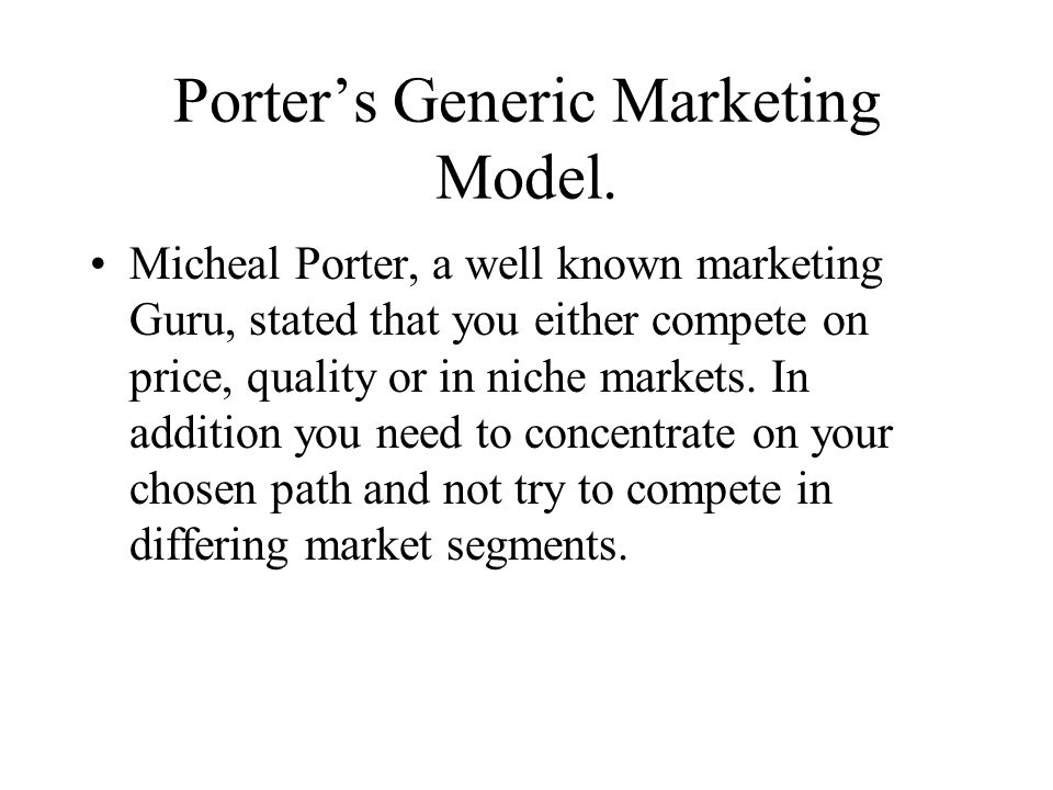 Porter's Generic Marketing Model.