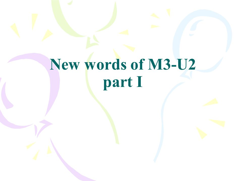 New words of M3-U2 part I