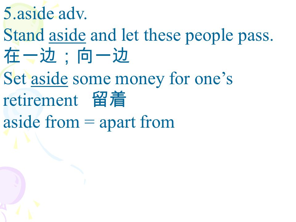 6.contribute to ~sth. to/ towards sth. 捐助,贡献 make contributions to sth./sb.