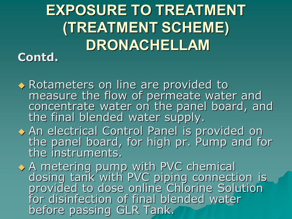 EXPOSURE TO TREATMENT (TREATMENT SCHEME) DRONACHELLAM Contd.