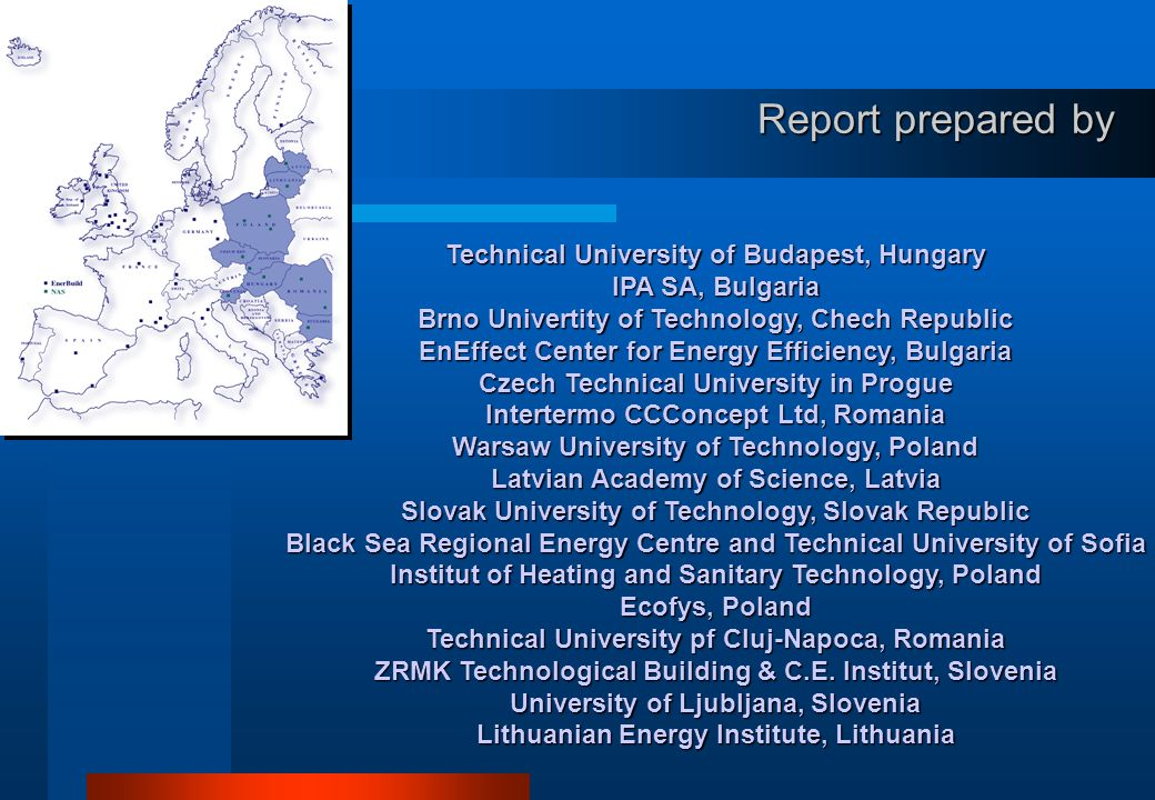Technical University of Budapest, Hungary IPA SA, Bulgaria Brno Univertity of Technology, Chech Republic EnEffect Center for Energy Efficiency, Bulgar