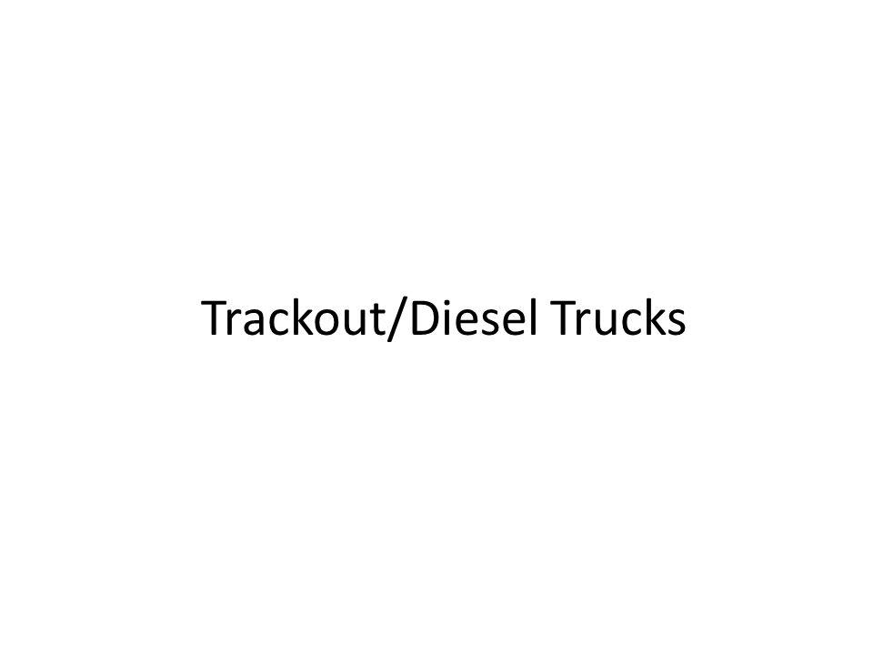 Trackout/Diesel Trucks