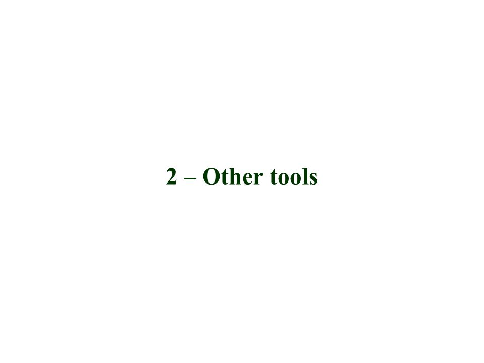 2 – Other tools