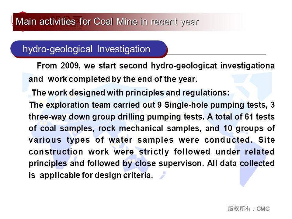 版权所有: CMC From 2009, we start second hydro-geologicat investigationa and work completed by the end of the year.