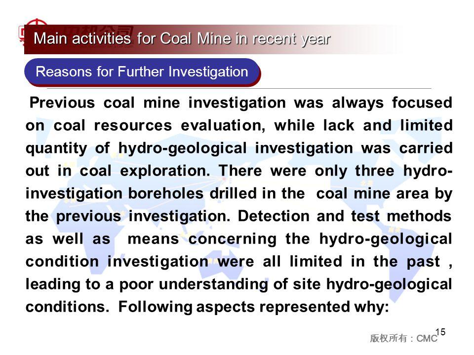 版权所有: CMC Previous coal mine investigation was always focused on coal resources evaluation, while lack and limited quantity of hydro-geological investigation was carried out in coal exploration.