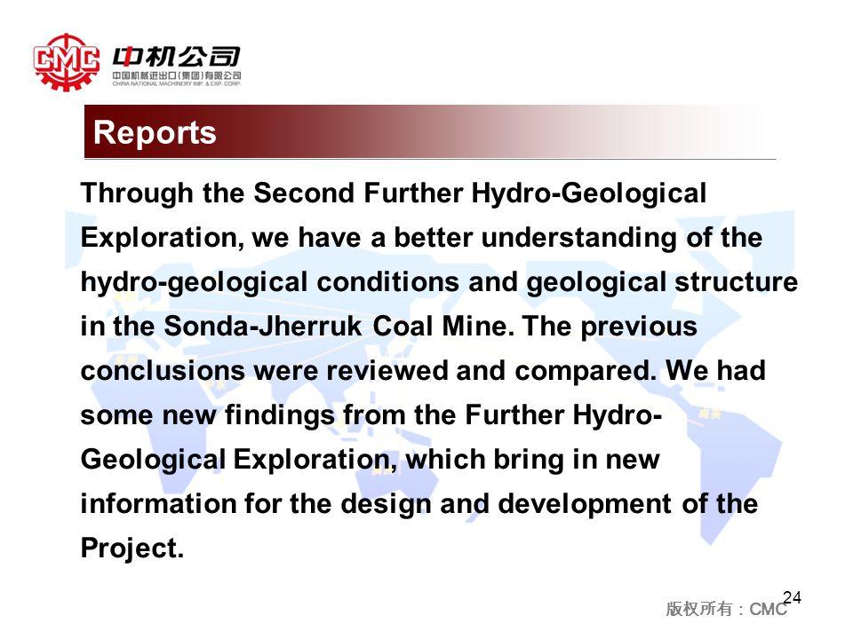 版权所有: CMC Through the Second Further Hydro-Geological Exploration, we have a better understanding of the hydro-geological conditions and geological structure in the Sonda-Jherruk Coal Mine.
