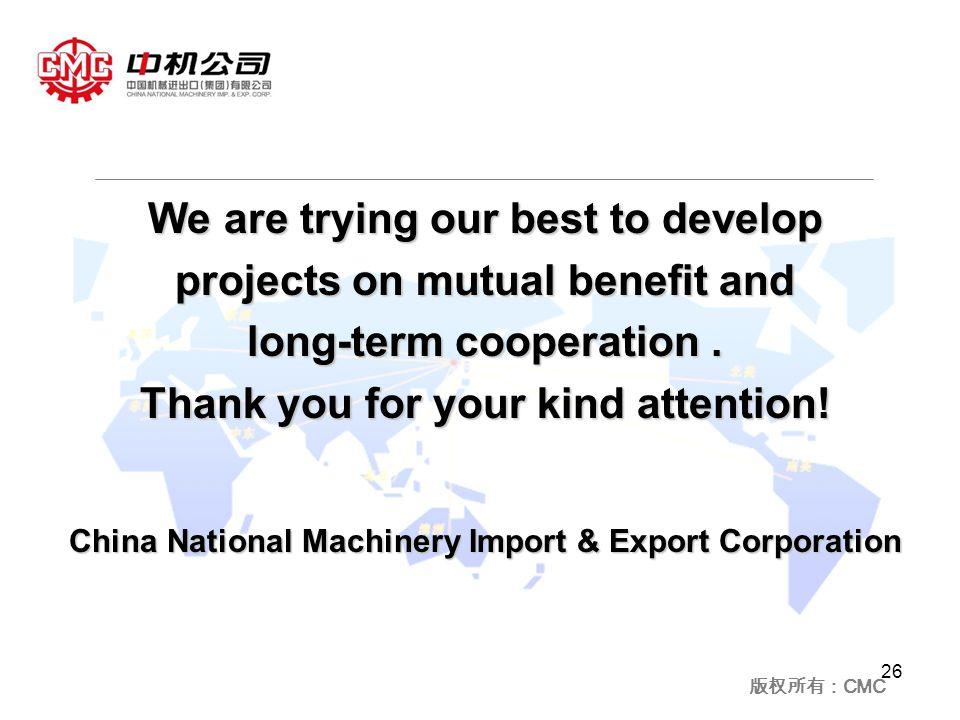 版权所有: CMC We are trying our best to develop projects on mutual benefit and long-term cooperation.