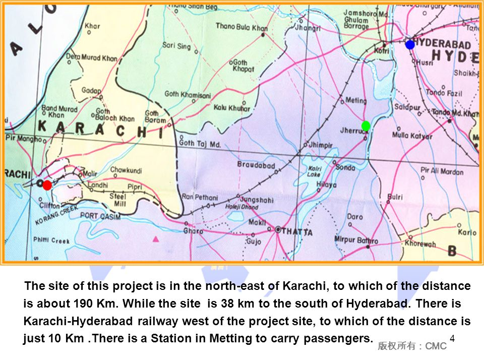 版权所有: CMC 4 The site of this project is in the north-east of Karachi, to which of the distance is about 190 Km.