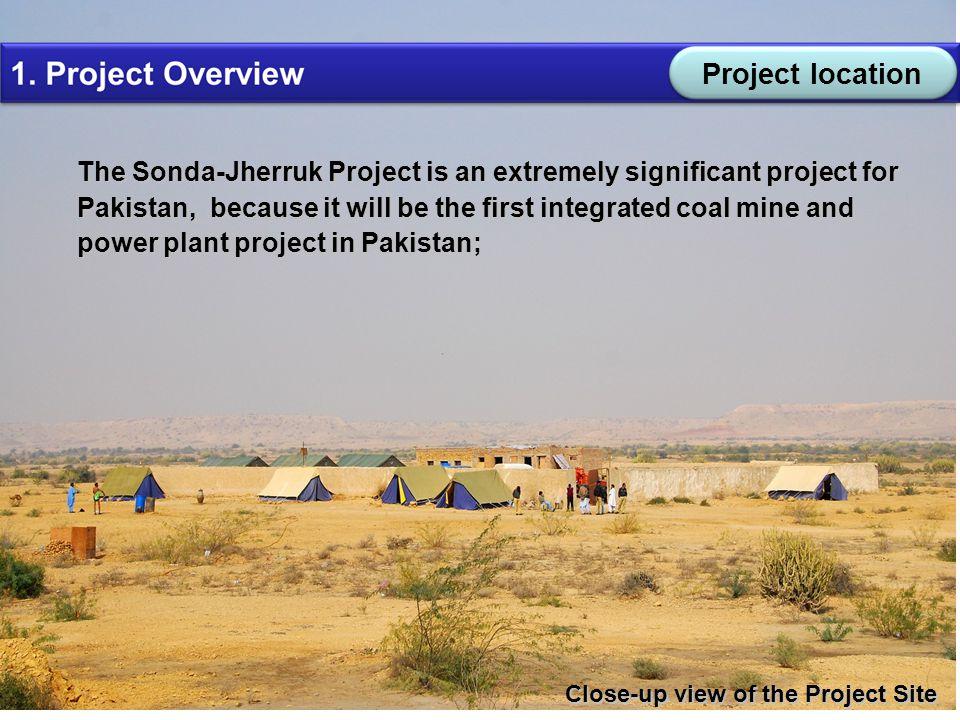 版权所有: CMC 5 The Sonda-Jherruk Project is an extremely significant project for Pakistan, because it will be the first integrated coal mine and power plant project in Pakistan; Close-up view of the Project Site Project location