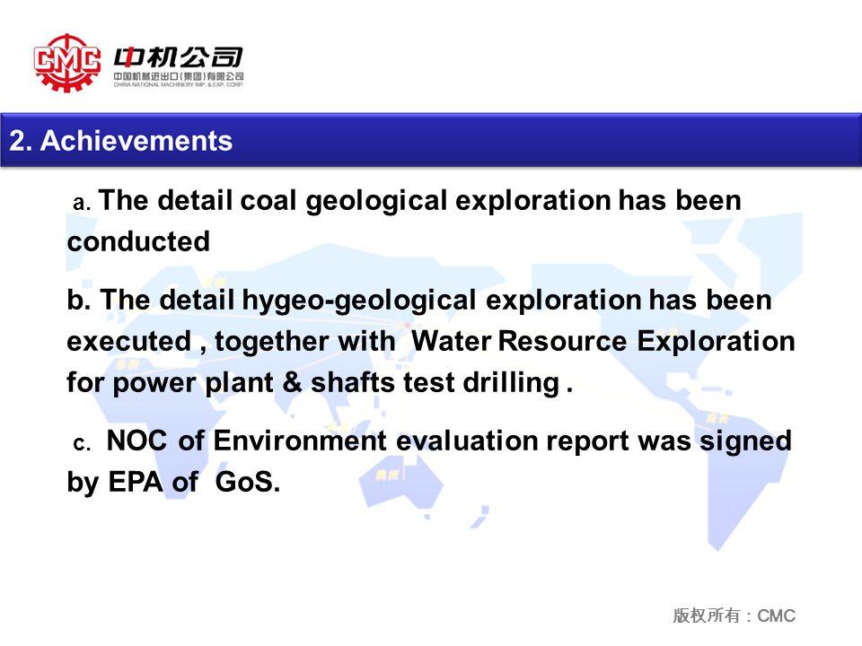 版权所有: CMC a. The detail coal geological exploration has been conducted b.