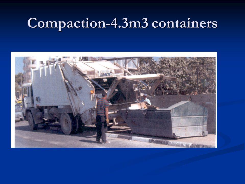 Design conditions: Average density in compaction truck:0.7 ton/m3 Average density in compaction truck:0.7 ton/m3 Average density in containers:0.25 ton/m3 Average density in containers:0.25 ton/m3 Hauling time for 1.1 m3 container:4 min Hauling time for 1.1 m3 container:4 min Hauling time for 4.3 m3 container is 6 min.