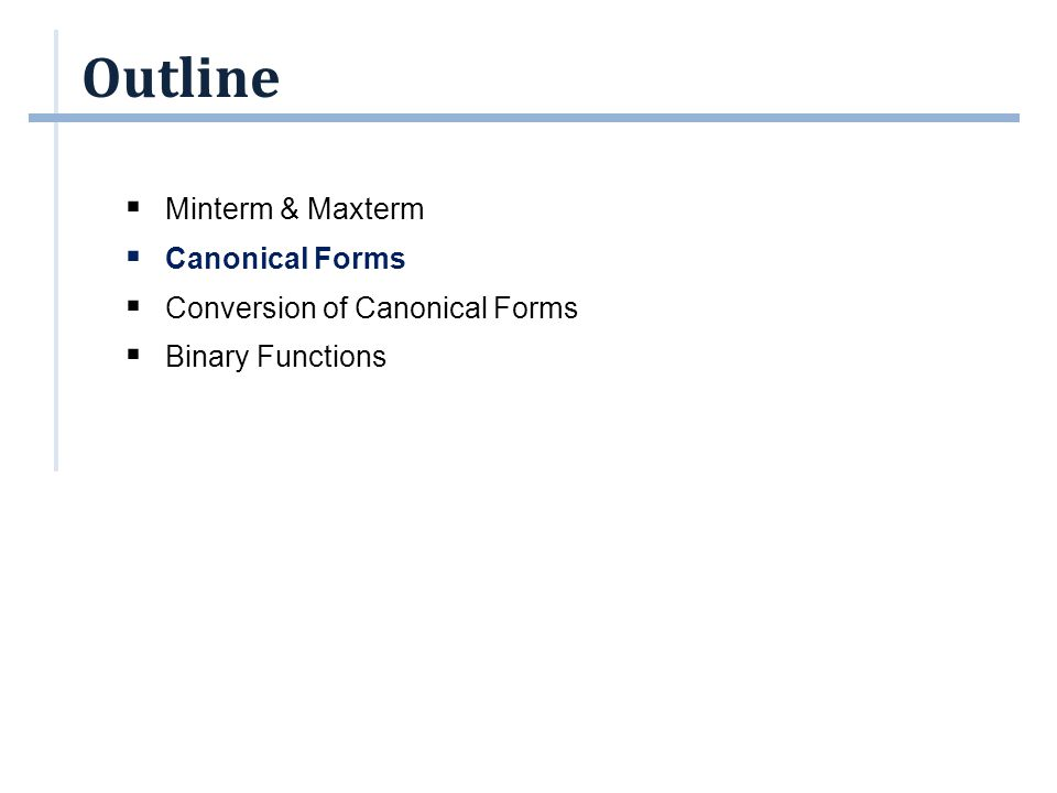 Canonical Form: Sum of Minterms (1/3)  What is a canonical/normal form.