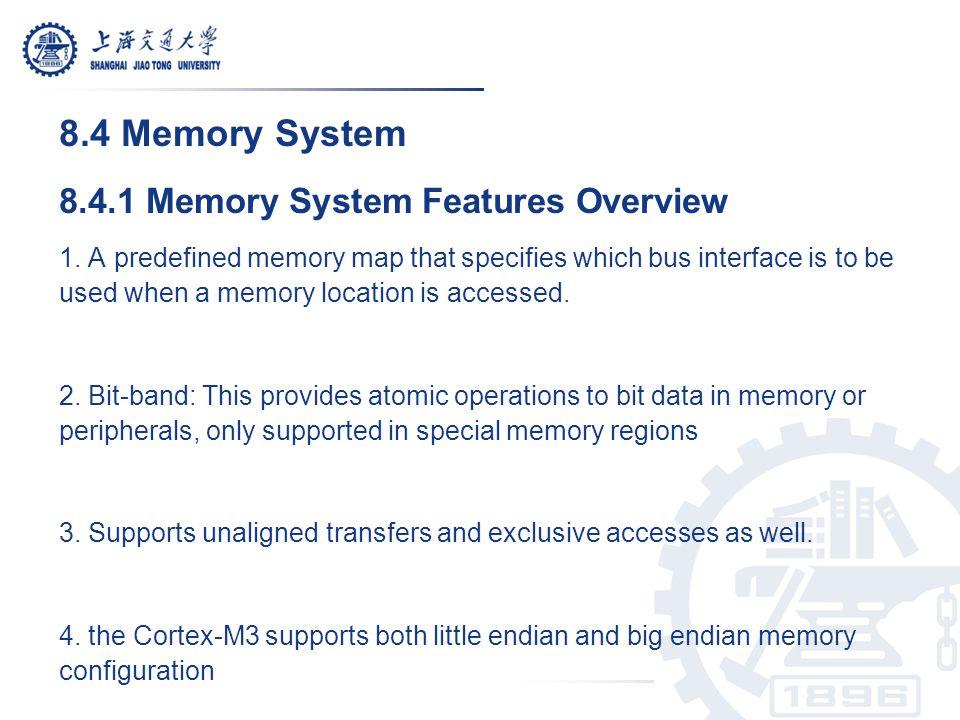 8.4.2 Memory Maps The Cortex-M3 processor has a fixed memory map.