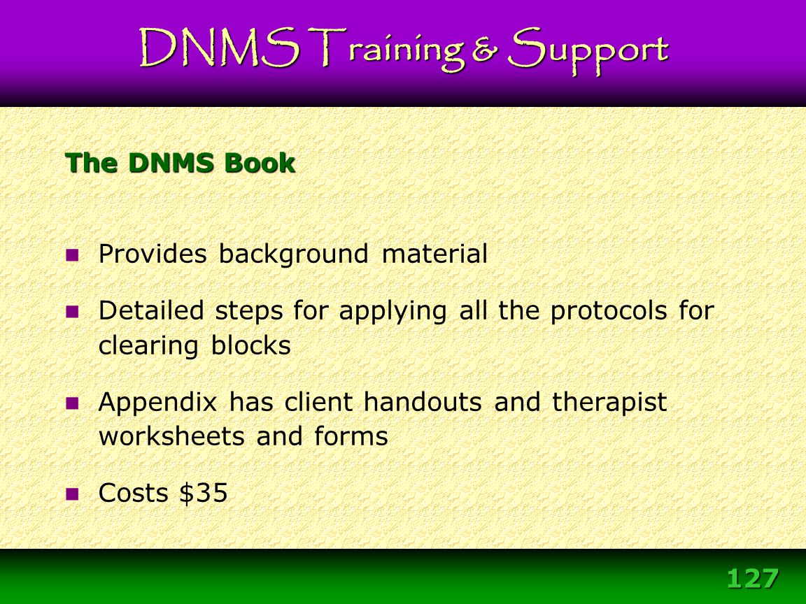 127 Provides background material Detailed steps for applying all the protocols for clearing blocks Appendix has client handouts and therapist workshee