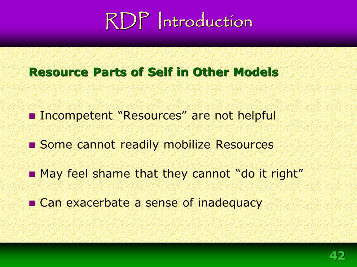 """42 Resource Parts of Self in Other Models Incompetent """"Resources"""" are not helpful Some cannot readily mobilize Resources May feel shame that they cann"""