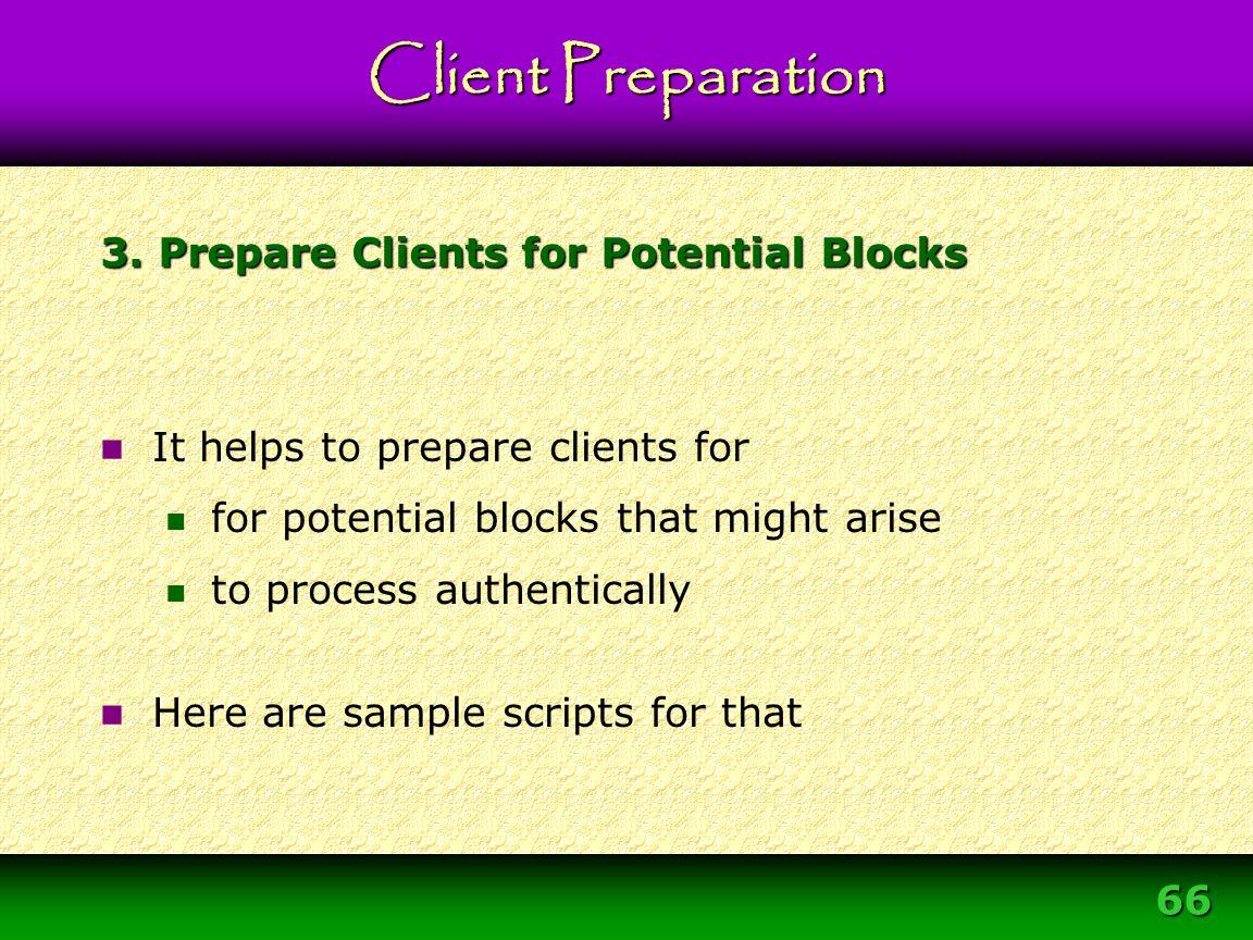 66 3. Prepare Clients for Potential Blocks Client Preparation It helps to prepare clients for for potential blocks that might arise to process authent