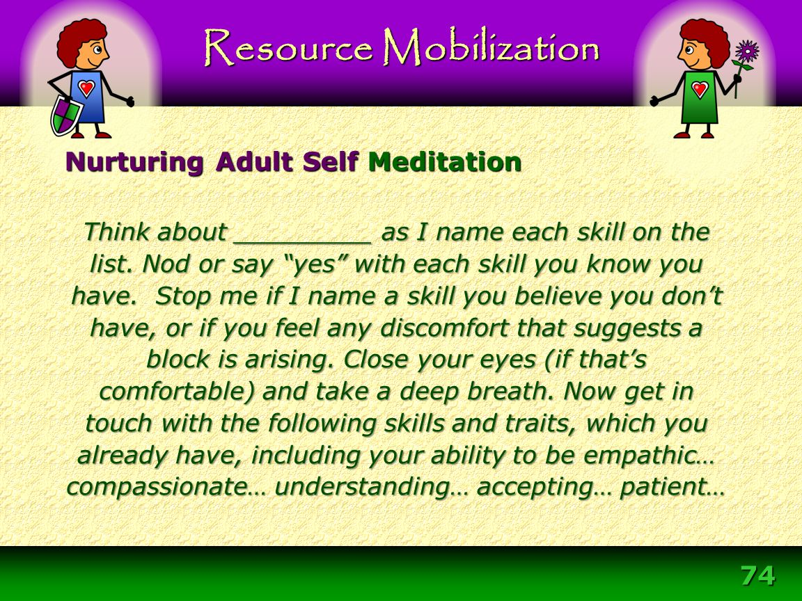 """74 Resource Mobilization Think about _________ as I name each skill on the list. Nod or say """"yes"""" with each skill you know you have. Stop me if I name"""