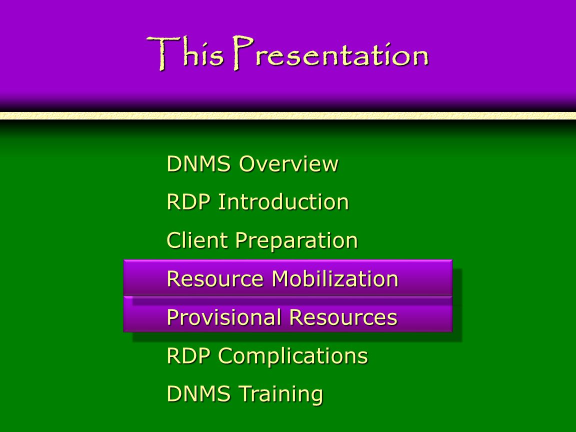 91 This Presentation DNMS Overview RDP Introduction Client Preparation Resource Mobilization Provisional Resources RDP Complications DNMS Training